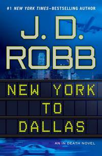 New York to Dallas (In Death, No. 33) by J.D. Robb