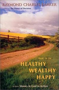 HOW TO BE HEALTHY, WEALTHY, HAPPY                               ht Series)