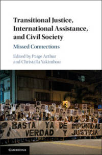 Transitional Justice, International Assistance, and Civil Society: Missed Connections (HC)