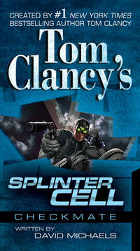 Splinter Cell: Checkmate by  David (Author)  Tom (Author); Michaels - Paperback - First Thus - 2006 - from Adventures Underground and Biblio.com