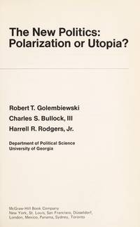 THE NEW POLITICS: POLARIZATION OR UTOPIA?