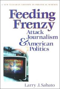 Feeding Frenzy: Attack Journalism and American Politics (New Lanahan Editions in Political Science)