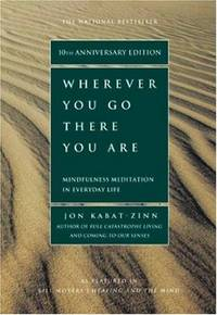Wherever You Go, There You Are (ROUGH CUT) by Jon Kabat-Zinn - Paperback - 2005-01-05 - from Ergodebooks and Biblio.com