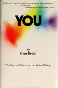 You:  The Essence of Science and the Spirit of Living
