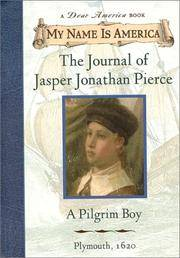 Dear America The Journal of Jasper Jonathan Pierce, A Pilgrim Boy - Plymouth, 1620