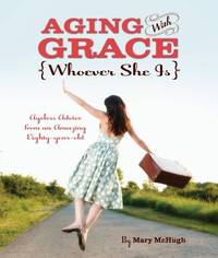Aging With Grace (Whoever She Is)