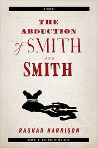 The Abduction of Smith and Smith: A Novel