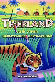 TIGERLAND / And Other Unintended Destinations