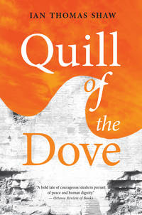 Quill of the Dove (MiroLand) by  Ian Thomas Shaw - Paperback - 1st Canadian Edition. - 2019 - from KALAMOS BOOKS and Biblio.com