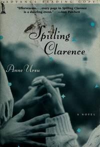 Spilling Clarence. A Novel