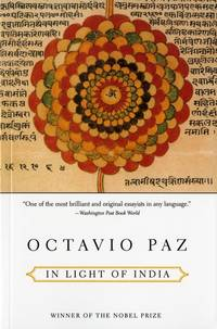 In Light of India by Paz, Octavio / Eliot Weinberger, trans - 1998
