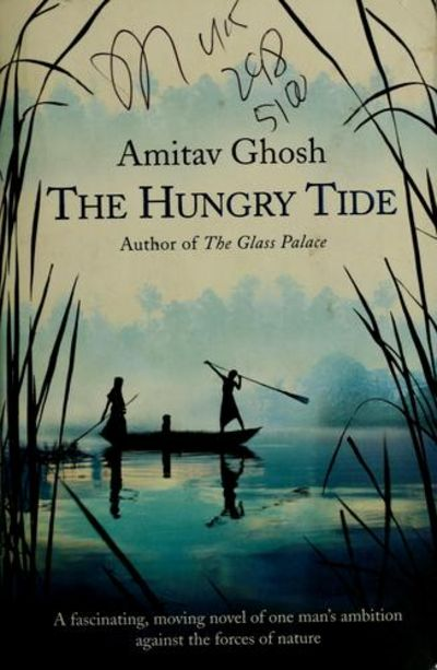 amitav ghosh the hungry tide and The hungry tide is a very contemporary story of adventure and unlikely love, identity, and history, set in one of the most fascinating regions on the earth.
