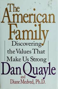 The American Family: Discovering the Values That Make Us Strong