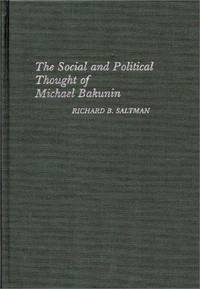 The Social and Political Thought of Michael Bakunin