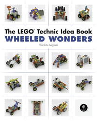 The LEGO Technic Idea Book: WHEELED WONDERS - Vol 2.