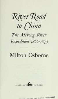 River road to China: The Mekong River expedition, 1866-1873