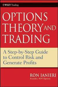 Options Theory and Trading: A Step-by-Step Guide to Control Risk and Generate Profits