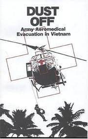 Dust Off: Army Aeromedical Evacuation in Vietham (Center of Military History Publication)