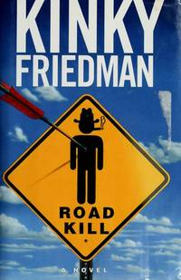Roadkill (Kinky Friedman) by  Kinky Friedman - Hardcover - from Better World Books  (SKU: GRP97544326)