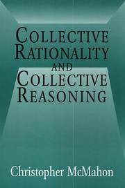 Collective Rationality and Collective Reasoning by Christopher Mcmahon - Paperback - First edition - 2001 - from Sanctum Books and Biblio.com