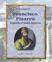 Francisco Pizarro: Explorer of South America (Explorers) Kachurek, Sandra J