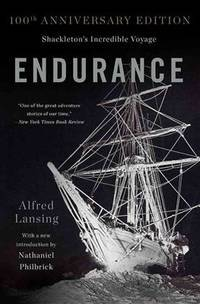 Endurance; Shackleton's Incredible Voyage  [100th Anniversary Edition]