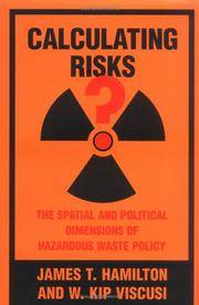 CALCULATING RISKS. The Spatial And Political Dimensions Of Hazardous Waste Policy.