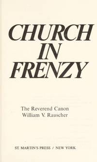 CHURCH IN FRENZY - THE CRISIS OF CHRISTIANITY TODAY