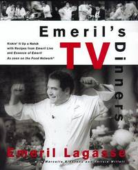 EMERIL'S TV DINNERS Kickin' it Up a Notch with Recipes from Emeril Live  and Essence of Emeril - As Seen on the Food Network