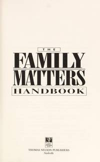 The FAMILY MATTERS Handbook: Expert advice on developing the mental, physical, and spiritual...
