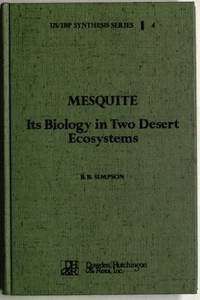 Mesquite, its biology in two desert scrub ecosystems (US/IBP synthesis series)