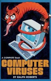 COMPUTER VIRUSES (A Compute! Book)