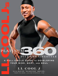 LL Cool J's Platinum 360 Diet and Lifestyle: A Full-Circle Guide to Developing Your Mind,...
