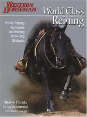 World Class Reining: Proven Training Techniques and Winning Show Ring Strategies