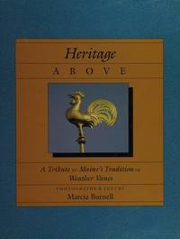 HERITAGE ABOVE: A TRIBUTE TO MAINE'S TRADITION OF WEATHER VANES