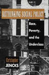 Rethinking Social Policy: Race, Poverty, and the Underclass