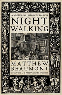 image of Nightwalking: A Nocturnal History of London