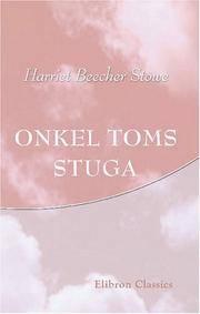 image of Onkel Toms stuga: Skildring ur de vanlottades lif (Swedish Edition)