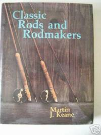 CLASSIC RODS AND RODMAKERS
