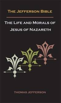 image of Jefferson Bible, or The Life and Morals of Jesus of Nazareth