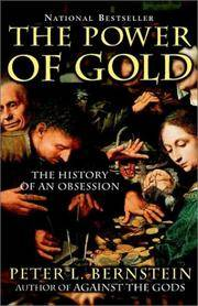 THE POWER OF GOLD: THE HISTORY OF AN OBSESSION: NATIONAL BESTSELLER