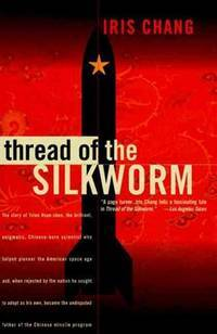 Thread of the Silkworm by Iris Chang - Paperback - 1996 - from Revaluation Books (SKU: x-0465006787)