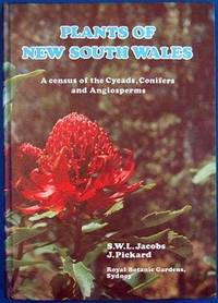 Plants of New South Wales. A Census of the Cycads, Conifers and Angiosperms by  J  S.W.L.; Picjard - First Edition - 1981 - from Lawrence Jones and Biblio.com