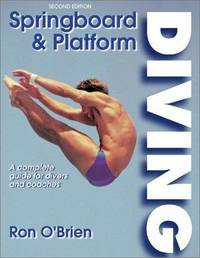 Springboard and Platform Diving - 2nd Edition by Ronald O'Brien - Paperback - 2nd Edition - 2002 - from ThatBookGuy and Biblio.co.nz