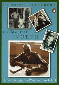 The Last Train North by Clifton L. Taulbert - Paperback - from The Eclectic Eccentric (SKU: DB-OBH7-PX37)