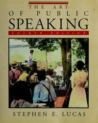 The Art of Public Speaking by Stephen E. Lucas - 1991-10-01 - from Books Express and Biblio.com