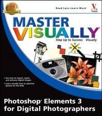 Master Visually Photoshop Elements 3