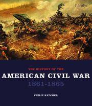 The History of the American Civil War 1861 - 1865