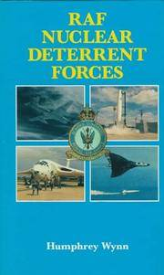 THE RAF STRATEGIC NUCLEAR DETERRENT FORCES :  Their Origins, Roles & Deployment 1946 - 1969