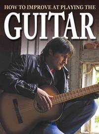 How To Improve At Playing Guitar